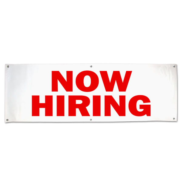 Hire some new employees fast with a large banner posted outside your business that says now hiring size 6x2