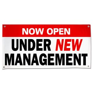 Get your customers to come back with a banner stating that you are under new management size 4x2